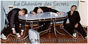 La Chambre des Secrets Index du Forum